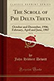 The Scroll of Phi Delta Theta, Vol. 31: October and December, 1906; February, April and June...