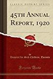 45th Annual Report, 1920 (Classic Reprint)