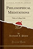 Philosophical Meditations: Talks to College Girls (Classic Reprint)