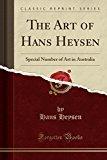 The Art of Hans Heysen: Special Number of Art in Australia (Classic Reprint)