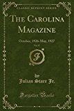 The Carolina Magazine, Vol. 57: October, 1926-May, 1927 (Classic Reprint)