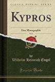 Kypros, Vol. 2: Eine Monographie (Classic Reprint) (German Edition)