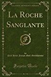 La Roche Sanglante, Vol. 4 (Classic Reprint) (French Edition)