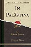 In Palästina (Classic Reprint) (German Edition)