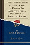 Status of Birds in Ushuaia Bay, Argentine Tierra Del Fuego, in Spring and Summer (Classic Re...