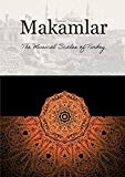 Makamlar: The Musical Scales of Turkey: The Musical Scales of Turkey