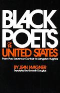 Black Poets of the United States From Paul Laurence Dunbar to Langston Hughes
