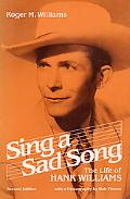 Sing a Sad Song The Life of Hank Williams
