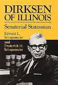 Dirksen of Illinois Senatorial Statesman