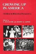 Growing Up in America Children in Historical Perspective