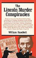 Lincoln Murder Conspiracies Being an Account of the Hatred Felt by Many Americans for Presid...