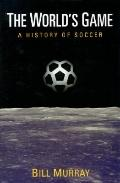 World's Game:history of Soccer