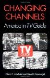 Changing Channels: AMERICA IN *TV GUIDE*