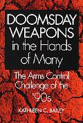 Doomsday Weapons in the Hands of Many The Arms Control Challenge of the '90s