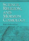 Science, Religion, and Mormon Cosmology