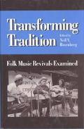 Transforming Tradition Folk Music Revivals Examined