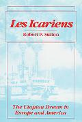 Les Icariens The Utopian Dream in Europe and America
