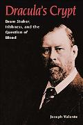 Dracula's Crypt Bram Stoker, Irishness, and the Question of Blood