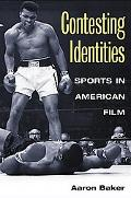 Contesting Identities Sports in American Film