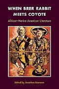 When Brer Rabbit Meets Coyote African-Native American Literature