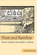 Plum and Bamboo China's Suzhou Chantefable Tradition