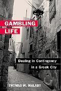 Gambling Life Dealing in Contingency in a Greek City