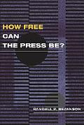 How Free Can the Press Be ?