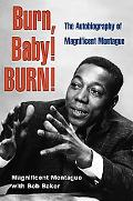 Burn, Baby! Burn! The Autobiography of Magnificent Montague