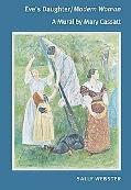 Eve's Daughter/ Modern Woman A Mural by Mary Cassatt