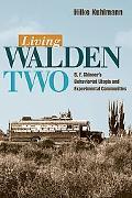 Living Walden Two B. F. Skinner's Behaviorist Utopia And Experimental Communities