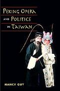 Peking Opera and Politics in Taiwan
