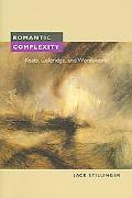 Romantic Complexity Keats, Coleridge, And Wordsworth