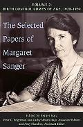 Selected Papers of Margaret Sanger Birth Control Comes of Age, 1928-39