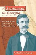 Scalawag in Georgia Richard Whiteley And the Politics of Reconstruction