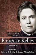 Selected Letters of Florence Kelley, 1869-1931