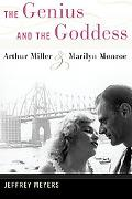 The Genius and the Goddess: Arthur Miller and Marilyn Monroe