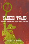 Yankee Twang : Country and Western Music in New England