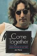 Come Together John Lennon in His Time
