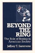 Beyond the Ring The Role of Boxing in American Society