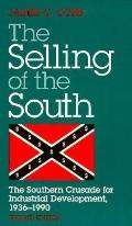 Selling of the South The Southern Crusade for Industrial Development, 1936-1990