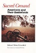 Sacred Ground Americans and Their Battlefields