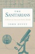 Sanitarians A History of American Public Health