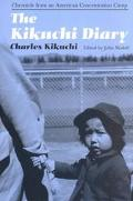 Kikuchi Diary Chronicle from an American Concentration Camp  The Tanforan Journals of Charle...