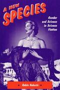 New Species: Gender and Science in Science Fiction - Robin Roberts - Paperback