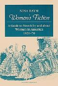 Woman's Fiction A Guide to Novels by and About Women in America, 1820-70
