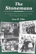 Stonemans An Appalachian Family and the Music That Shaped Their Lives
