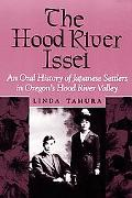 Hood River Issei An Oral History of Japanese Settlers in Oregon's Hood River Valley