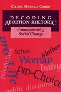 Decoding Abortion Rhetoric Communicating Social Change