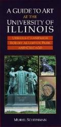 Guide to Art at the University of Illinois Urbana-Champaign, Robert Allerton Park, and Chicago