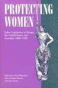 Protecting Women Labor Legislation in Europe, the United States, and Australia, 1880-1920